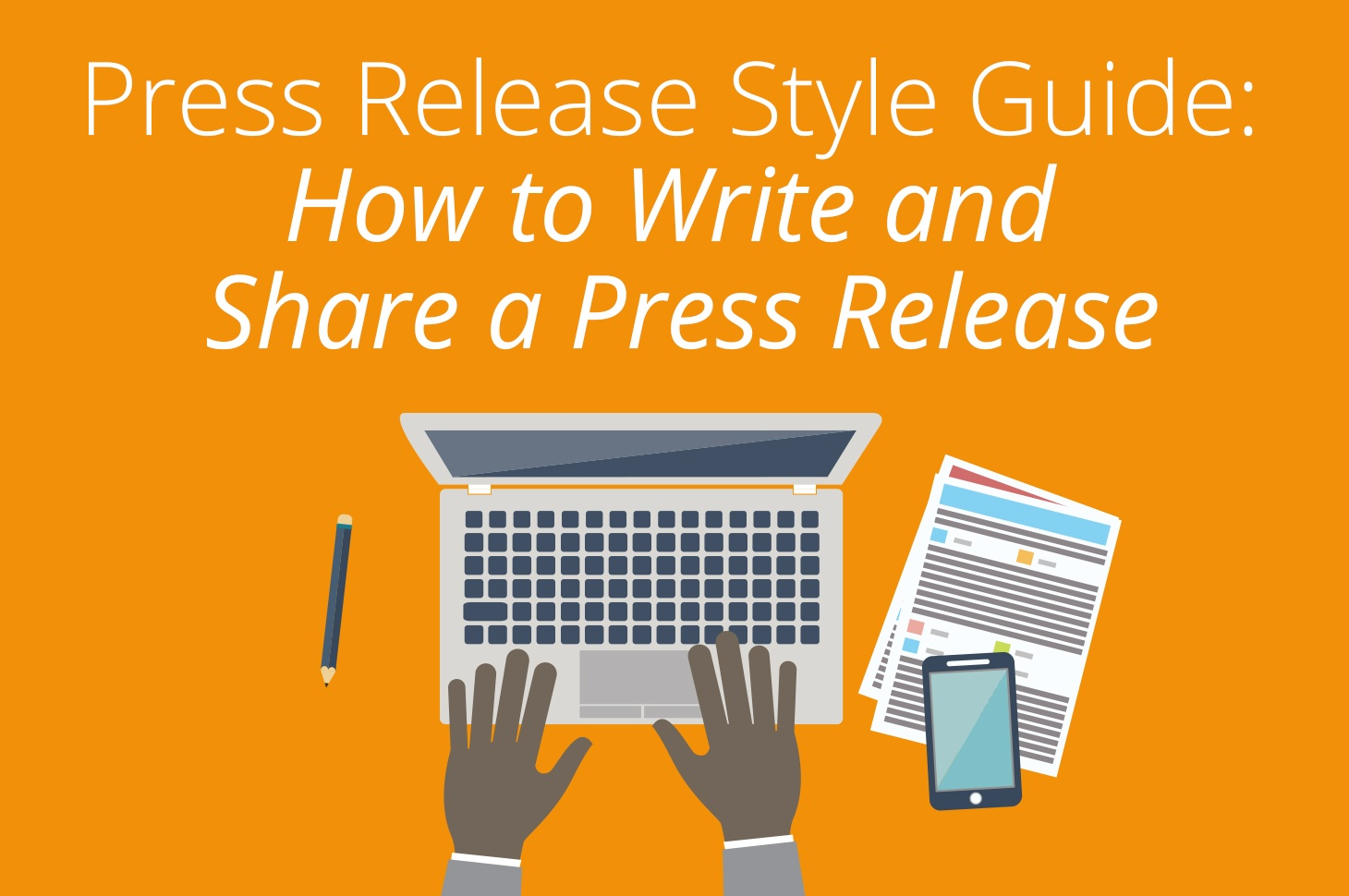Press release style guide: How to write and share a press release